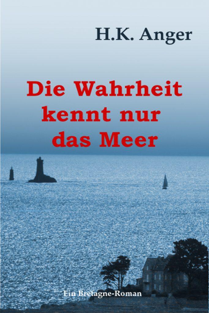 Bretagne-Roman Die Wahrheit kennt nur das Meer